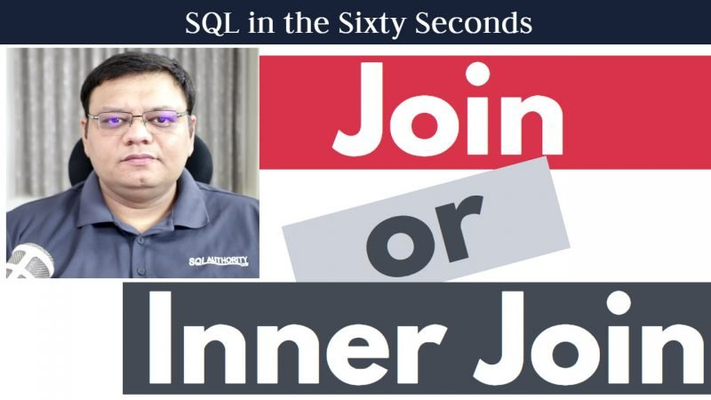 Keyword Join or Inner Join - SQL in Sixty Seconds #099 99-JoinorInnerJoin1-800x450