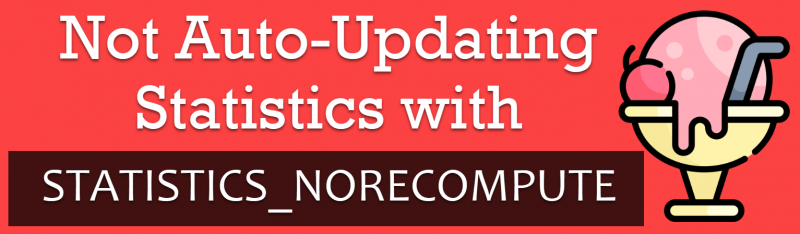 SQL SERVER - Not Auto-Updating Statistics with STATISTICS_NORECOMPUTE auto-updating-statistics-800x234