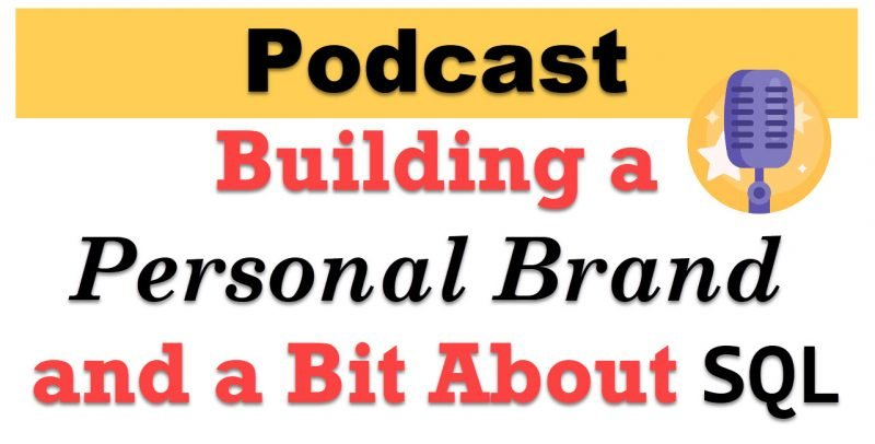 Building a Personal Brand and a Bit About SQL with Pinal Dave - PodCast personalbrand-800x406