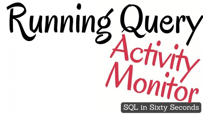Activity Monitor and Running Query - SQL in Sixty Seconds #115 115-ActiveExpensiveQuery-cover-800x450