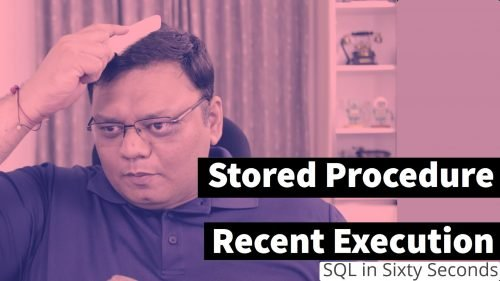 Recent Execution of Stored Procedure - SQL in Sixty Seconds #118 118-StoredProcedureExecuted-ytcover-500x281