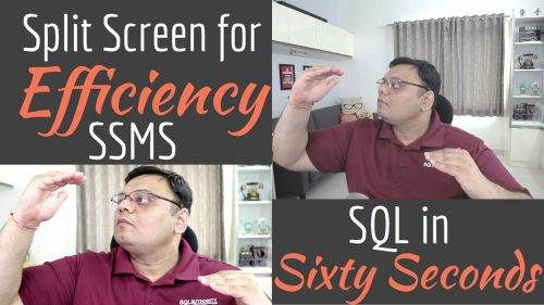 Split Screen for SSMS Efficiency - SQL in Sixty Seconds #120 120-SplitScreenYT-500x281