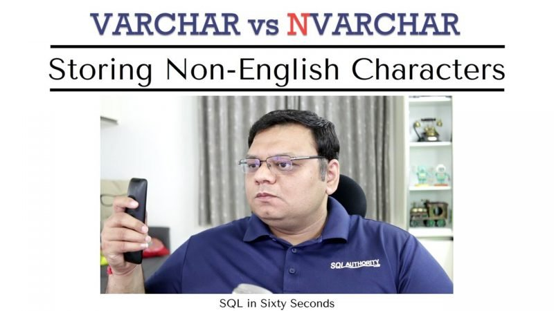Varchar vs Nvarchar - Storing Non-English Characters - SQL in Sixty Seconds #126 126-ForeignStringsyt-FINAL-vc-800x450