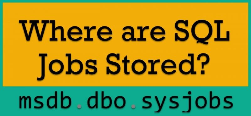 Where are SQL Jobs Stored? - Interview Question of the Week #293 JobsStored-800x369