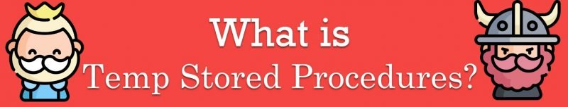 What is Temp Stored Procedures? - Interview Question of the Week #294 Temp-stored-procedures-800x152