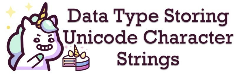 SQL SERVER - Datatype Storing Unicode Character Strings unicode-character-strings-800x253