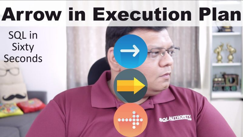 Arrow in Execution Plan - SQL in Sixty Seconds #136 136-Arrows-yt-800x450