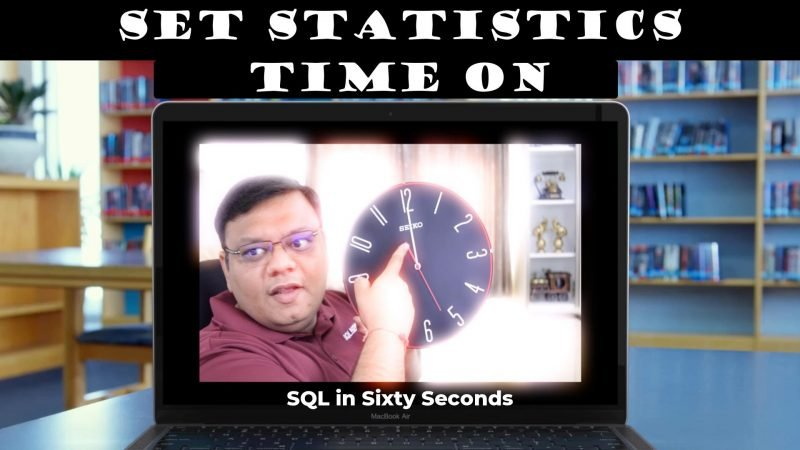 SET STATISTICS TIME ON - SQL in Sixty Seconds 139 139-TIMEIO-yt-800x450