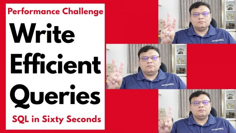 Performance Challenge - Write Efficient Query - SQL in Sixty Seconds 140 140-EfficientQuery-yt-800x450