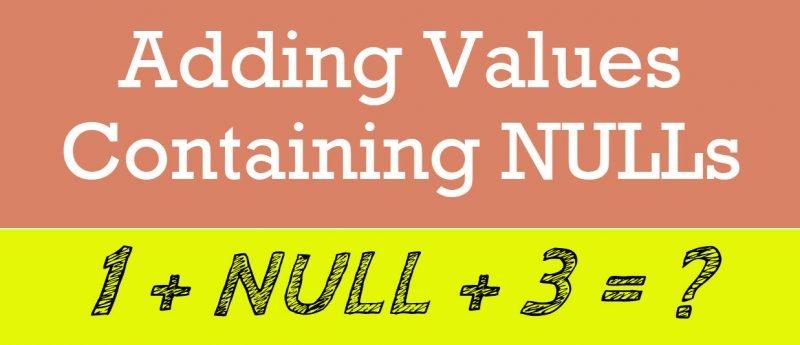 SQL SERVER - Adding Values Containing NULLs addingvalues-800x345