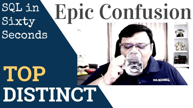 SQL SERVER - TOP and DISTINCT - Epic Confusion - SQL in Sixty Seconds #141 141-OrderBYDistinct-ytcover-800x450