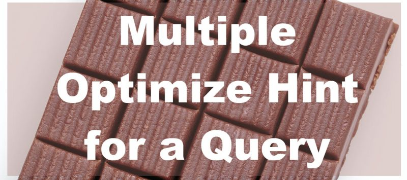 SQL SERVER - Multiple Optimize Hint for a Query multipleparam-800x355