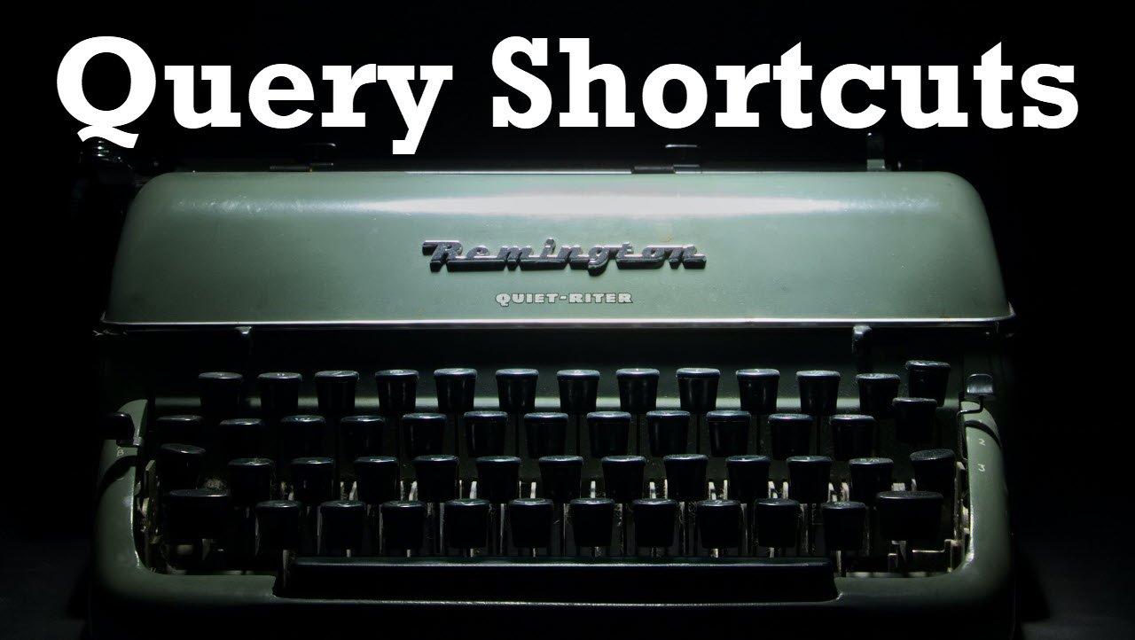 query shortcuts