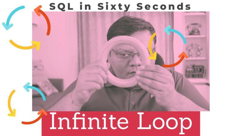 Infinite Loop - SQL in Sixty Seconds #144 144-InfiniteLoop-yt-800x450