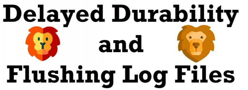 SQL SERVER - Delayed Durability and Flushing Log Files Flushing-Log-800x290