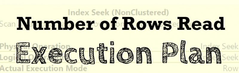 SQL SERVER - Number of Rows Read - Execution Plan Rows-Read-800x247