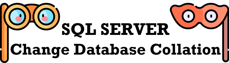 SQL SERVER - Change Database and Table Collation collation0-800x220