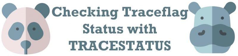 SQL SERVER - Checking Traceflag Status with TRACESTATUS TRACESTATUS-800x189