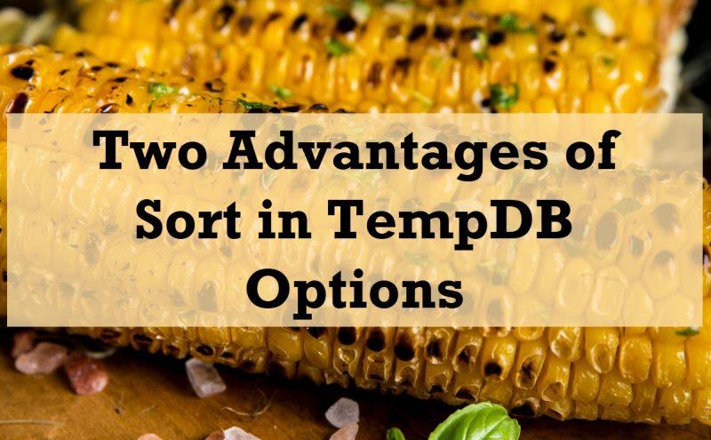 SQL SERVER - Two Advantages of Sort in TempDB Options sortintempdb-800x495