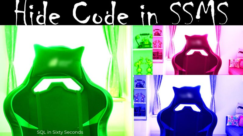 Hide Code in SSMS - SQL in Sixty Seconds #154 154-HideCode-yt-800x450