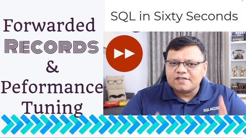 Forwarded Records and Performance - SQL in Sixty Seconds #155 155-ForwardedRecords-yt-800x450