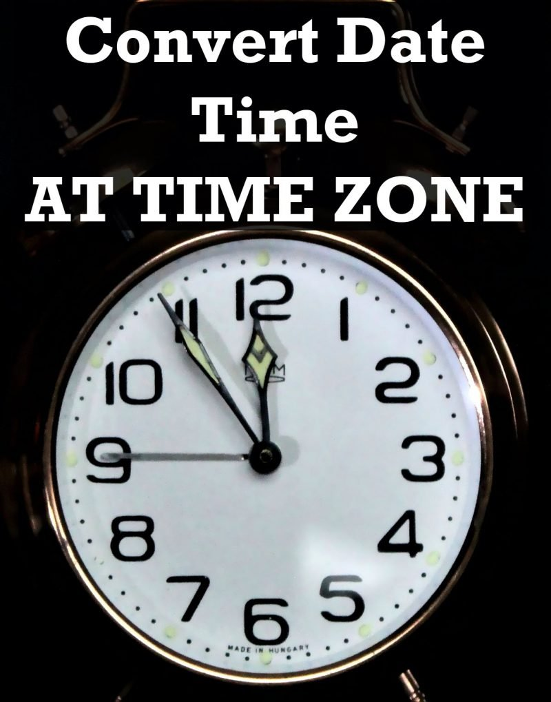 SQL SERVER - Convert Date Time AT TIME ZONE ATTIMEZONE-800x1019