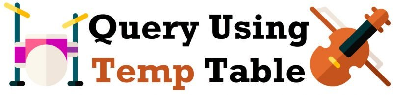 MySQL MariaDB - Query Using Temp Table QueryUsingTempTable-800x195