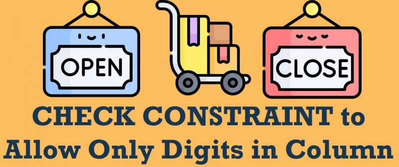 SQL SERVER - CHECK CONSTRAINT to Allow Only Digits in Column checkconstraint-800x336