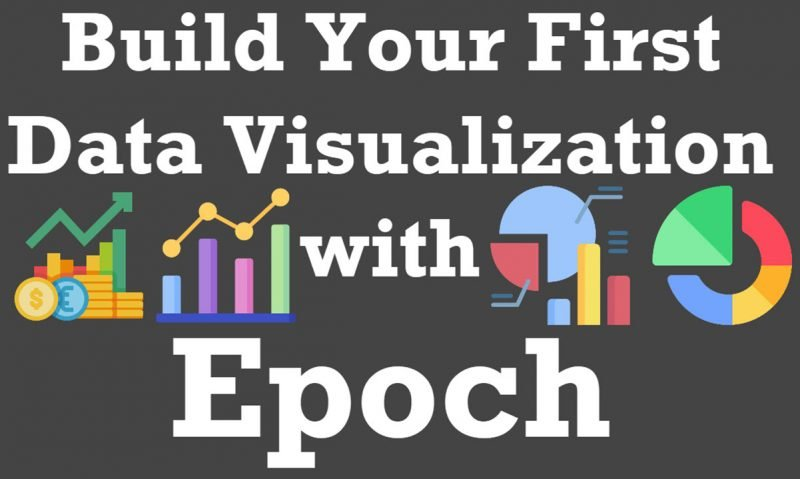 Build Your First Data Visualization with Epoch - Pluralsight Course epoch-800x479