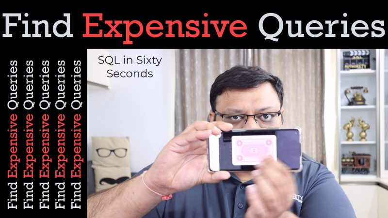Find Expensive Queries - SQL in Sixty Seconds #159 159-ExpensiveQuery-yt-800x450