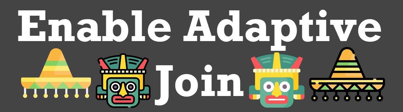 Adaptive Join