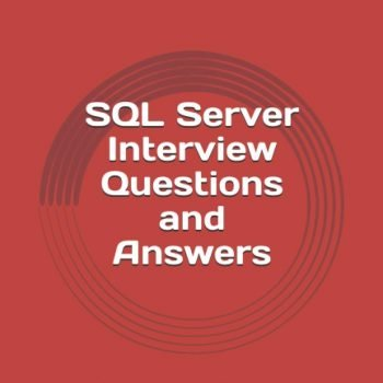SQL Server Interview Questions and Answers: Updated 2021