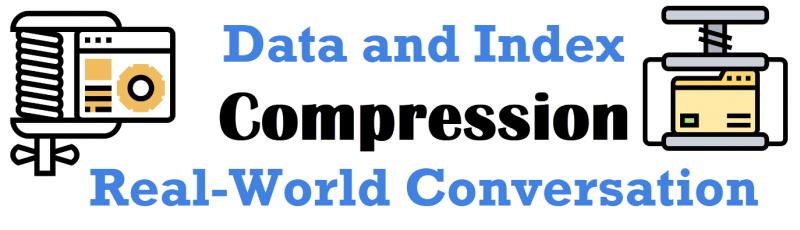 SQL SERVER - Data and Index Compression - Real-World Conversation IndexCompression-800x230