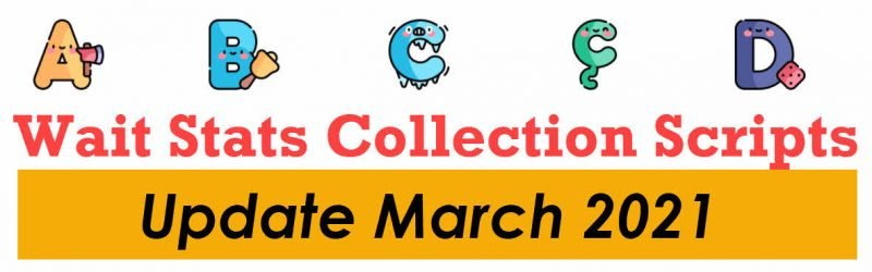SQL SERVER  - Wait Stats Collection Scripts : Updated March 2021 waitcollectionscript-800x250