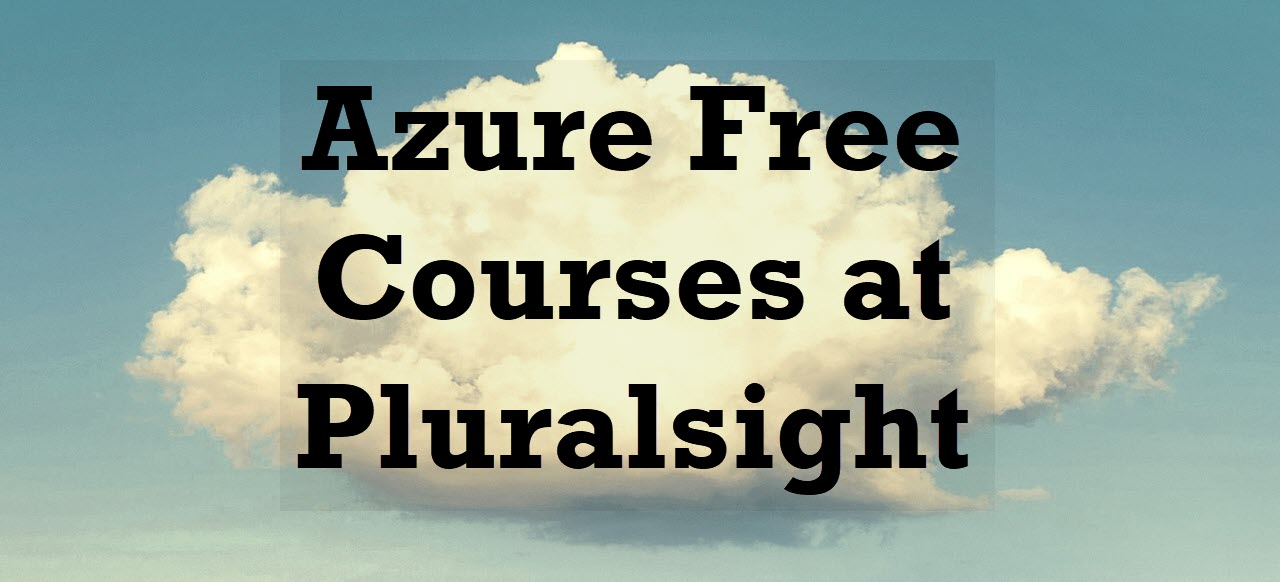 Azure Free Courses at Pluralsight