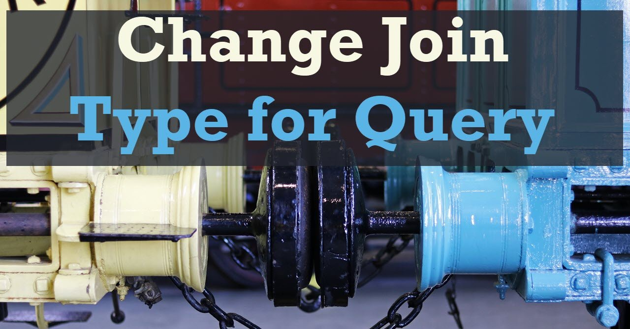 SQL SERVER – Change Join Type for Query