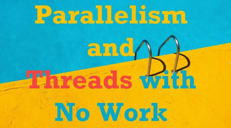 SQL SERVER - Parallelism and Threads with No Work nowork-800x443