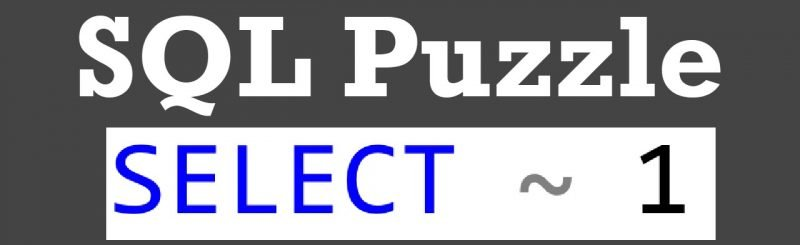 SQL Puzzle - SELECT ~ 1 : Guess the Answer tilde-800x245