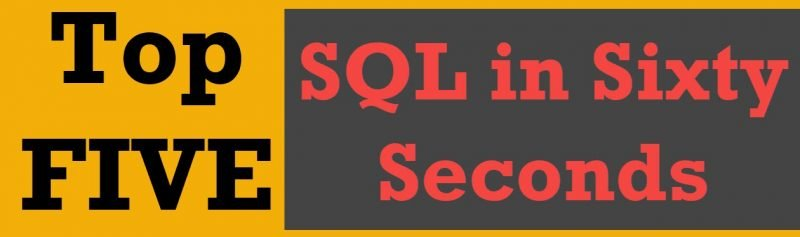 Top 5 SQL in Sixty Seconds Videos top5sql-800x237