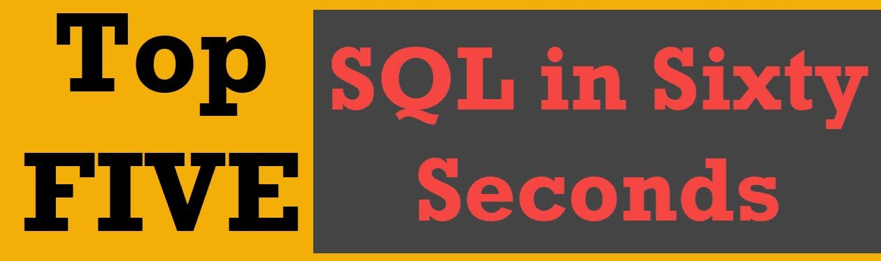 Top 5 SQL in Sixty Seconds Videos