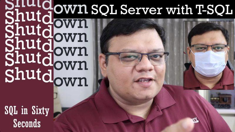 Shutdown SQL Server Via T-SQL - SQL in Sixty Seconds #163 163-Shutdown-yt-800x450