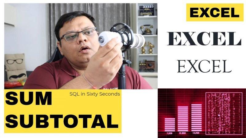 Excel - Sum vs SubTotal - SQL in Sixty Seconds #167 167-subtotal-yt-800x450