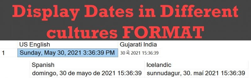 SQL SERVER - Display Dates in Different cultures FORMAT culturesFORMAT-800x250
