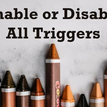 disable all triggers