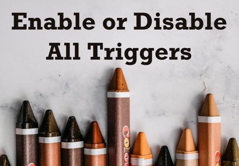 SQL SERVER - Enable or Disable All Triggers disablealltriggers-800x555