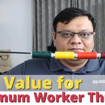 Maximum Worker Threads