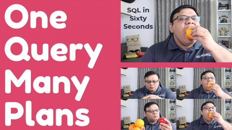 One Query Many Plans - SQL in Sixty Seconds #171 171-OneQueryManyPlans-yt-800x450
