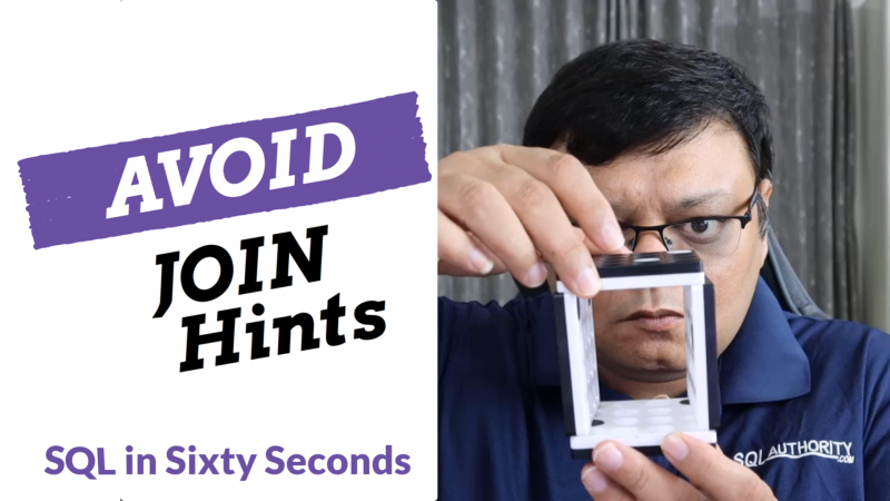 Avoid Join Hints - SQL in Sixty Seconds #172 172-JoinHints-yt-800x450