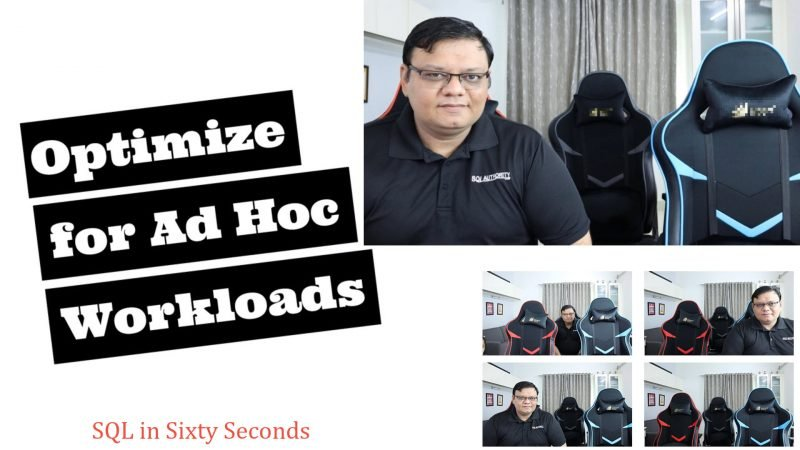 Optimize for Ad Hoc Workloads - SQL in Sixty Seconds #173 173-OptimizeforAdhoc-yt-800x450