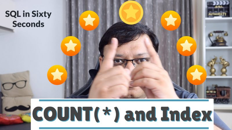 COUNT(*) and Index - SQL in Sixty Seconds #175 175-StarIndex-YT-800x450